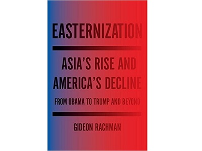 Easternization – Asia's Rise and America's Decline – Book Review